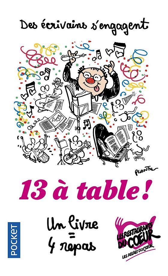 """""""13 à table"""", le livre solidaire qui, à lui seul, offre un million de repas aux Restos du Coeur! A acheter sans tergiverser (5 €)."""