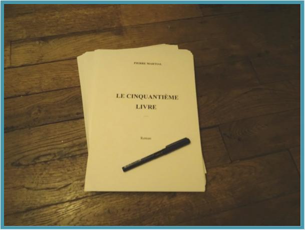 """Le manuscrit original du """"Cinquantième Livre"""" de Pierre Martial"""